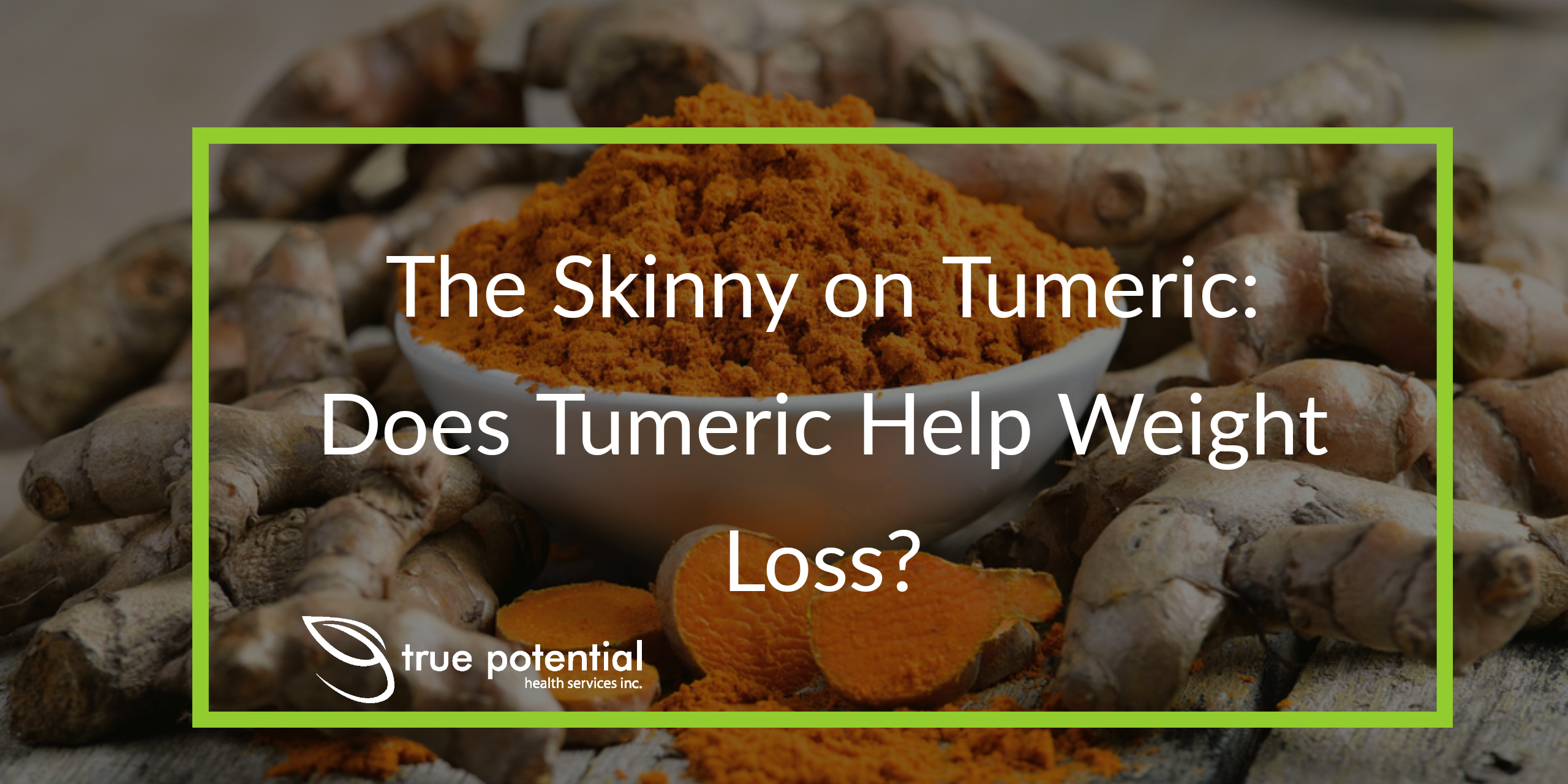 Does turmeric help weight loss?
