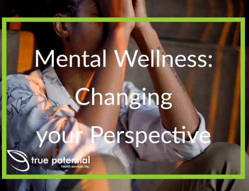 Mental Wellness: Changing your Perspective