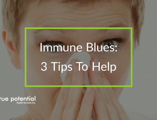 Immune Blues:  3 Tips To Help