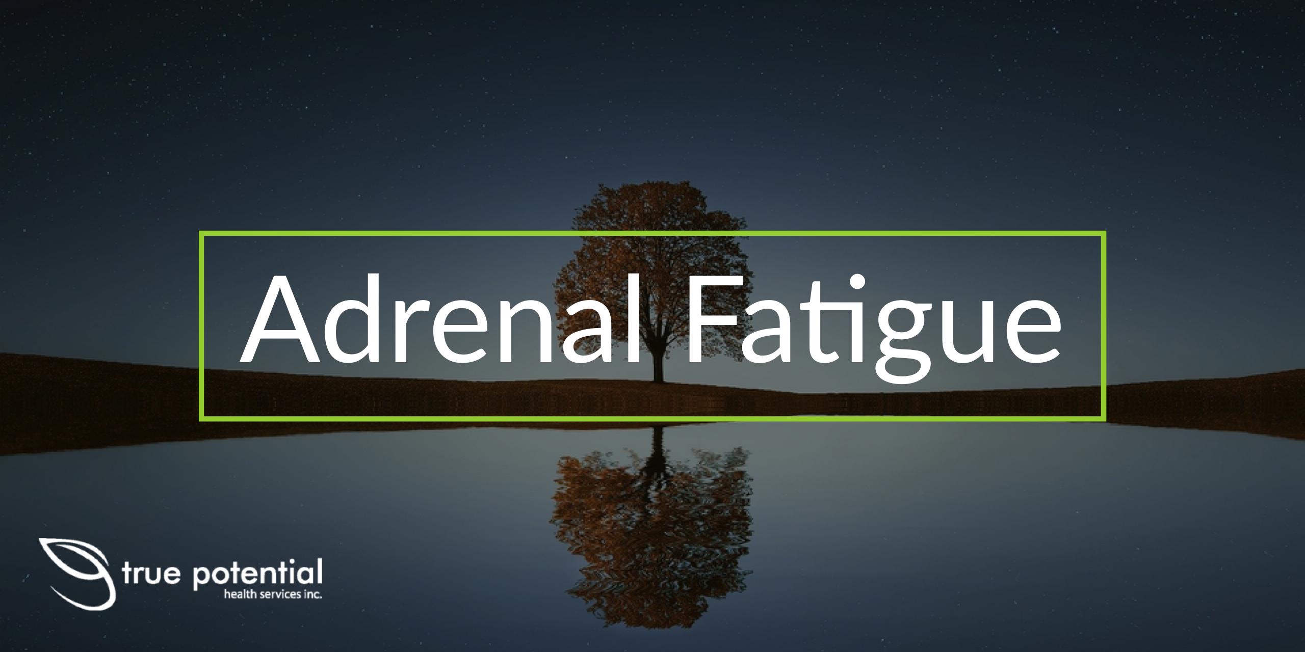 do i have adrenal fatigue