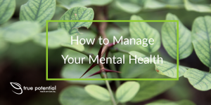 How to manage your mental health